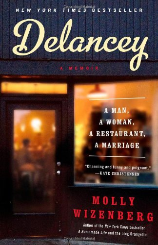 9781451655094: Delancey: A Man, a Woman, a Restaurant, a Marriage