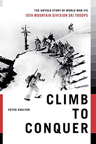 9781451655100: Climb to Conquer: The Untold Story of WWII's 10th Mountain Division