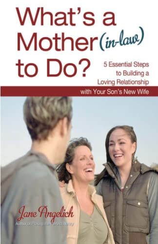 9781451655230: What's a Mother (in-Law) to Do?: 5 Essential Steps to Building a Loving Relationshi