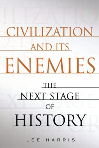 9781451655339: Civilization and Its Enemies: The Next Stage of History