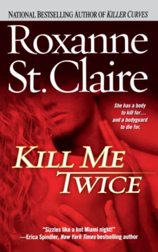 Kill Me Twice (1) (The Bullet Catchers) (9781451655544) by St. Claire, Roxanne