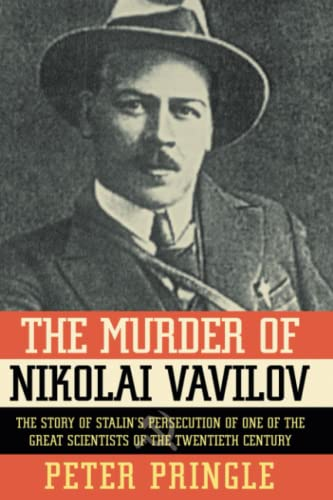 9781451656497: The Murder of Nikolai Vavilov: The Story of Stalin's Persecution of One of the Gr