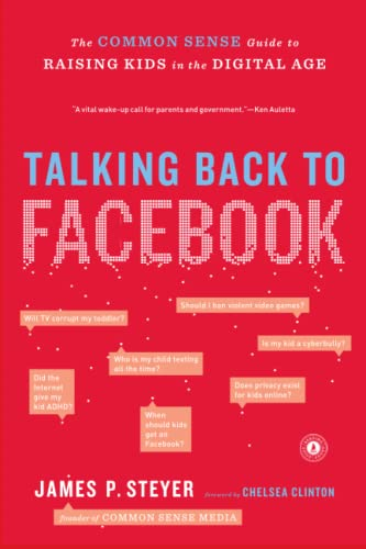 9781451657340: Talking Back to Facebook: The Common Sense Guide to Raising Kids in the Digital Age