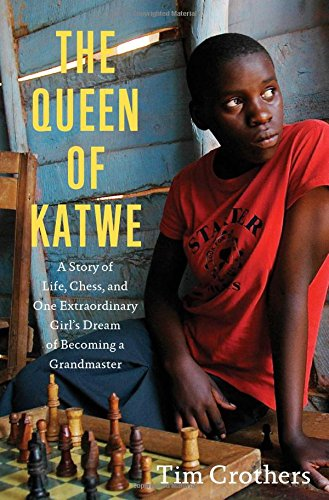 The Queen of Katwe: A Story of: Crothers, Tim
