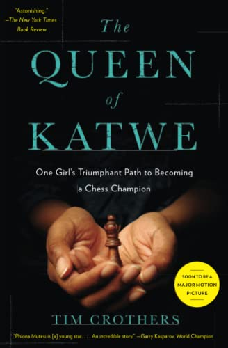 The Queen of Katwe One Girls Triumphant Path to Becoming a Chess Champion by Tim Crothers 2013 Paperback