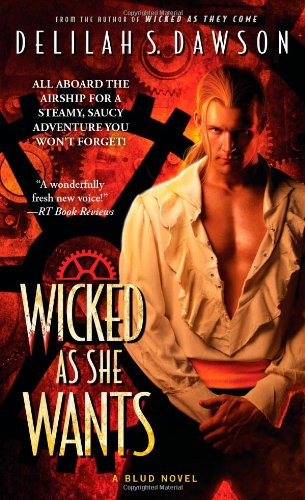 Wicked as She Wants (A Blud Novel): Dawson, Delilah S.