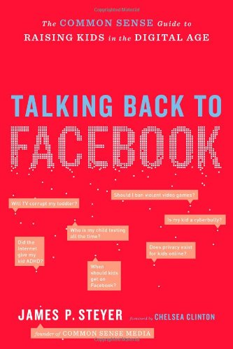 9781451658118: Talking Back to Facebook: The Common Sense Guide to Raising Kids in the Digital Age