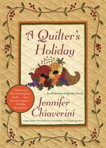 A Quilter's Holiday: An Elm Creek Quilts Novel (Elm Creek Quilts Novels (Simon & Schuster)...