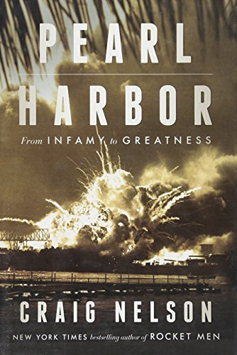 Pearl Harbor -- From Infamy to Greatness: Nelson, Craig