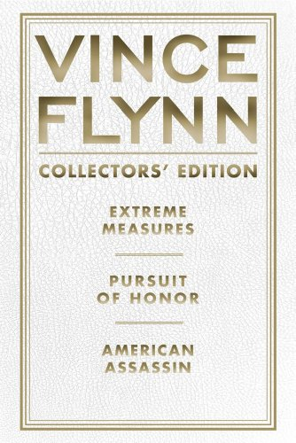 Vince Flynn Collectors Edition #4: Extreme Measures, Pursuit of Honor, and American Assassin