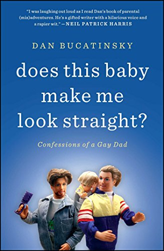 9781451660739: Does This Baby Make Me Look Straight?: Confessions of a Gay Dad