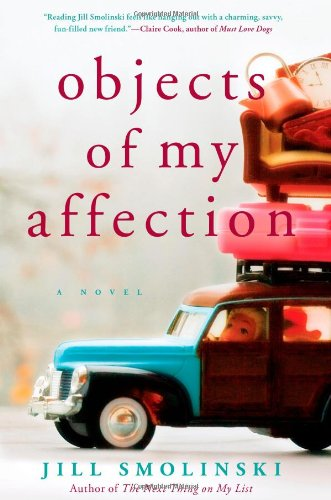 9781451660753: Objects of My Affection: A Novel
