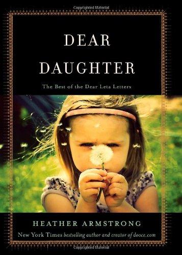9781451661415: Dear Daughter: The Best of the Dear Leta Letters