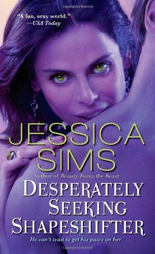 Desperately Seeking Shapeshifter: Sims, Jessica