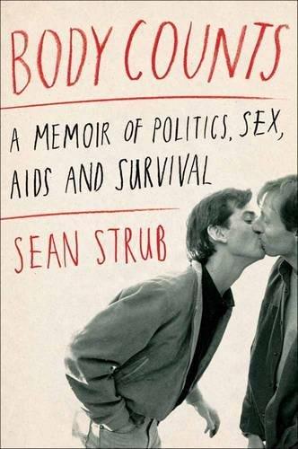 9781451661958: Body Counts: A Memoir of Politics, Sex, AIDS, and Survival