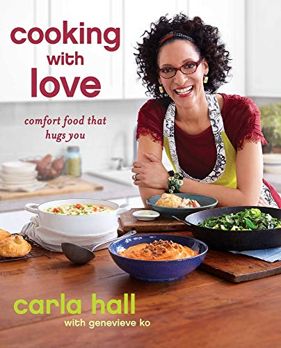 Cooking with Love: Comfort Food that Hugs You: Hall, Carla