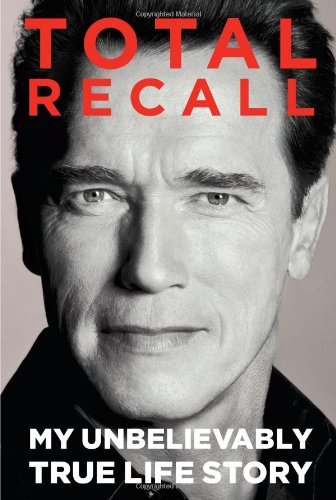 9781451662436: Total Recall: My Unbelievably True Life Story