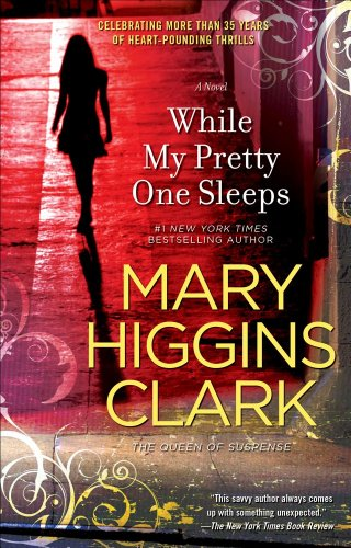 While My Pretty One Sleeps: Clark, Mary Higgins