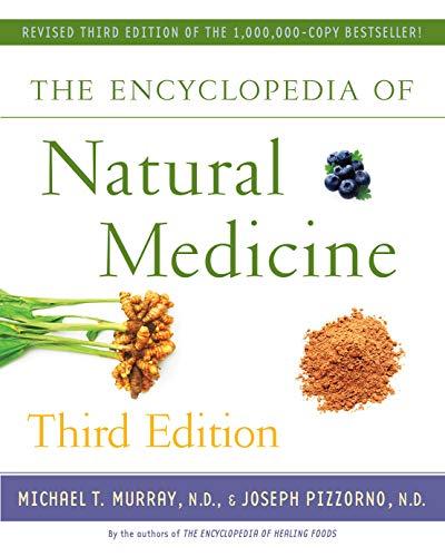 The Encyclopedia of Natural Medicine Third Edition: Michael T. Murray, Joseph Pizzorno