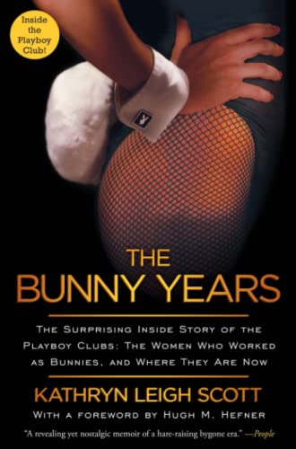 9781451663273: The Bunny Years: The Surprising Inside Story of the Playboy Clubs - The Women Who Worked as Bunnies, and Where They Are Now