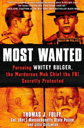 9781451663914: Most Wanted: Pursuing Whitey Bulger, the Murderous Mob Chief the FBI Secretly Protected