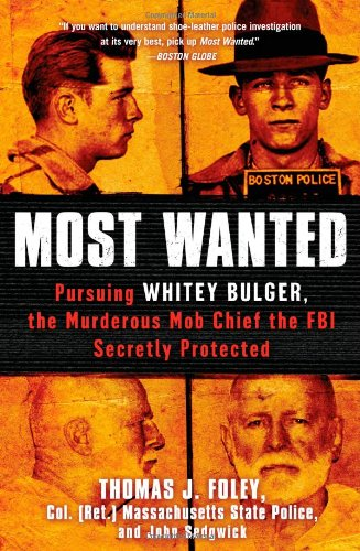 9781451663938: Most Wanted: Pursuing Whitey Bulger, the Murderous Mob Chief the FBI Secretly Protected