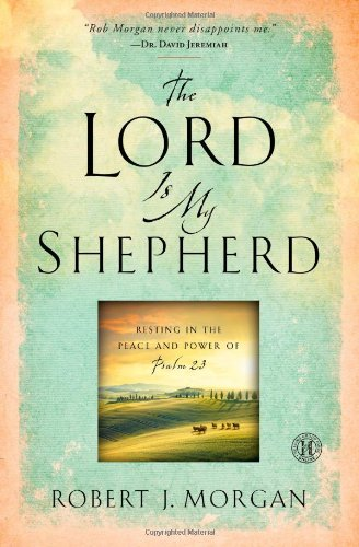 9781451664720: The Lord Is My Shepherd: Resting in the Peace and Power of Psalm 23