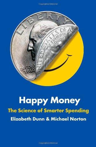 9781451665062: Happy Money: The Science of Smarter Spending