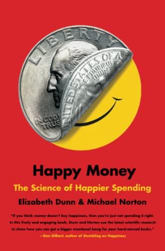 9781451665079: Happy Money: The Science of Happier Spending