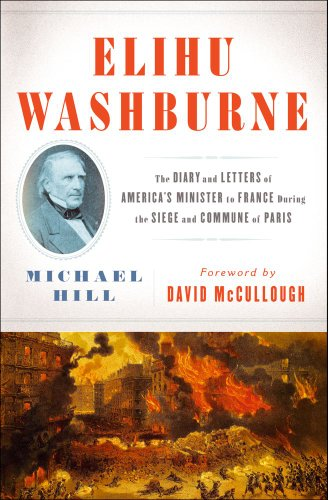 9781451665284: Elihu Washburne: The Diary and Letters of America's Minister to France During the Siege and Commune of Paris