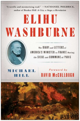 9781451665307: Elihu Washburne: The Diary and Letters of America's Minister to France During the Siege and Commune of Paris