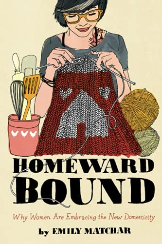9781451665451: Homeward Bound: Why Women Are Embracing the New Domesticity