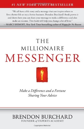 9781451665994: The Millionaire Messenger: Make a Difference and a Fortune Sharing Your Advice