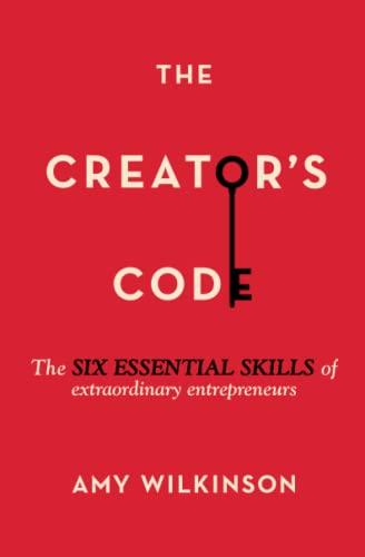 9781451666076: The Creator's Code: The Six Essential Skills of Extraordinary Entrepreneurs
