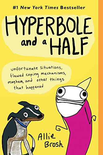 9781451666175: Hyperbole and a Half: Unfortunate Situations, Flawed Coping Mechanisms, Mayhem, and Other Things That Happened