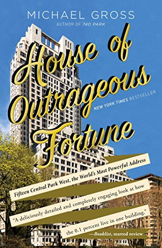 9781451666205: House of Outrageous Fortune: Fifteen Central Park West, the World's Most Powerful Address