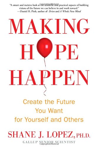9781451666229: Making Hope Happen: Create the Future You Want for Yourself and Others