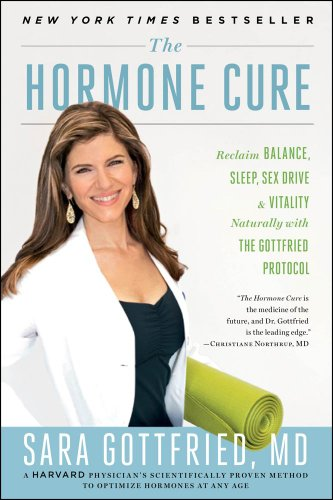 The Hormone Cure: Reclaim Balance, Sleep, Sex: Dr. Sara Gottfried