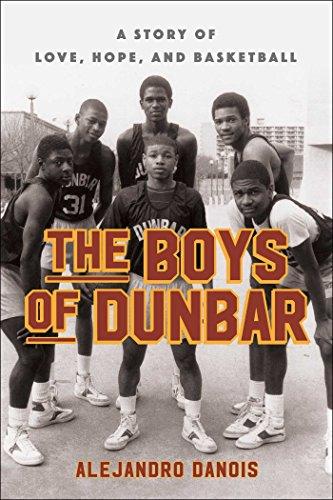 The Boys of Dunbar: A Story of: Danois, Alejandro