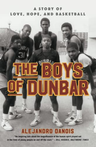 The Boys of Dunbar : A Story: Alejandro Danois