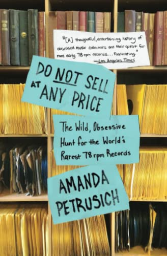 9781451667066: Do Not Sell At Any Price: The Wild, Obsessive Hunt for the World's Rarest 78rpm Records