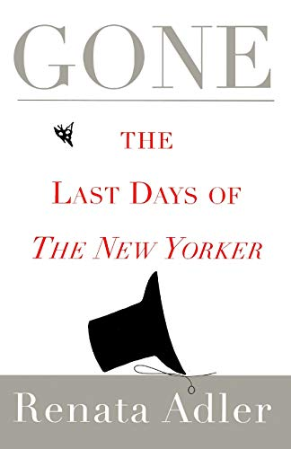 9781451667226: Gone: The Last Days of the New Yorker
