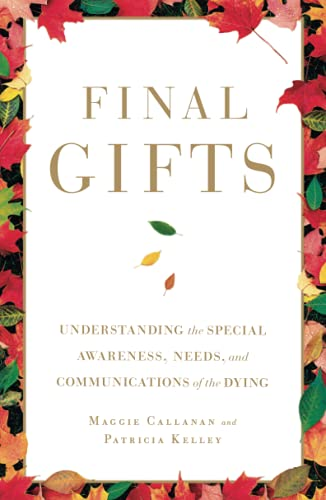 9781451667257: Final Gifts: Understanding the Special Awareness, Needs, and Communications of the Dying