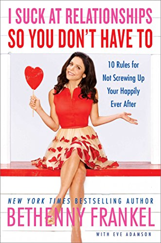 9781451667417: I Suck at Relationships So You Don't Have to: 10 Rules for Not Screwing Up Your Happily Ever After