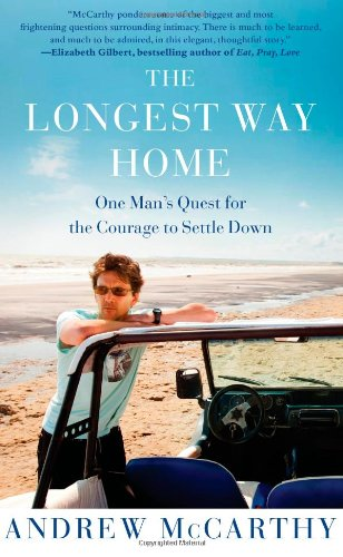 9781451667486: The Longest Way Home: One Man's Quest for the Courage to Settle Down