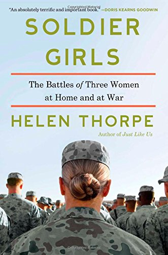 9781451668100: Soldier Girls: The Battles of Three Women at Home and at War