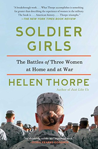 Soldier Girls: The Battles of Three Women at Home and at War: Thorpe, Helen