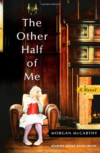 The Other Half of Me: A Novel: McCarthy, Morgan