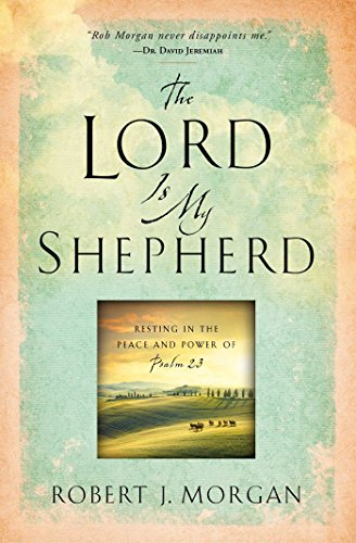 9781451669169: The Lord Is My Shepherd: Resting in the Peace and Power of Psalm 23