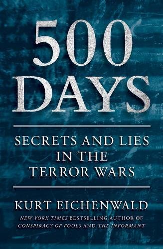 9781451669381: 500 Days: Secrets and Lies in the Terror Wars